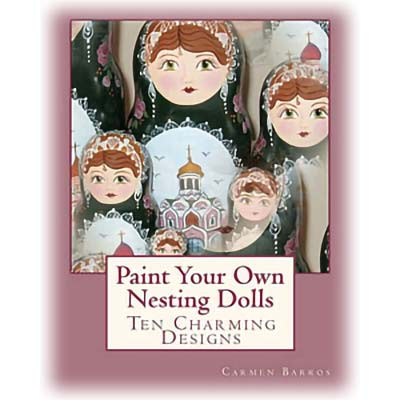 Paperback Book: Paint Your Own Nesting Dolls by Barros